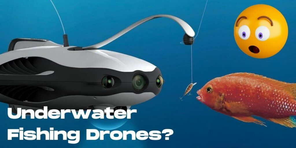 underwater fishing drones