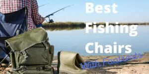 fishing chair with foot rest