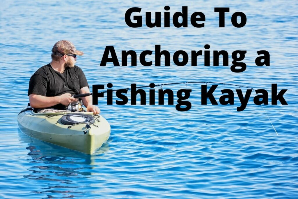 A Guide To Anchoring A Fishing Kayak